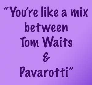 Quote Tom Waits & Pavarotti
