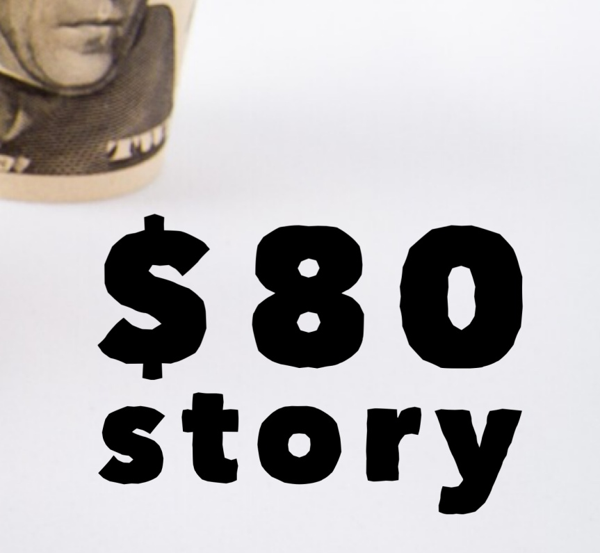 Todays $80 Story